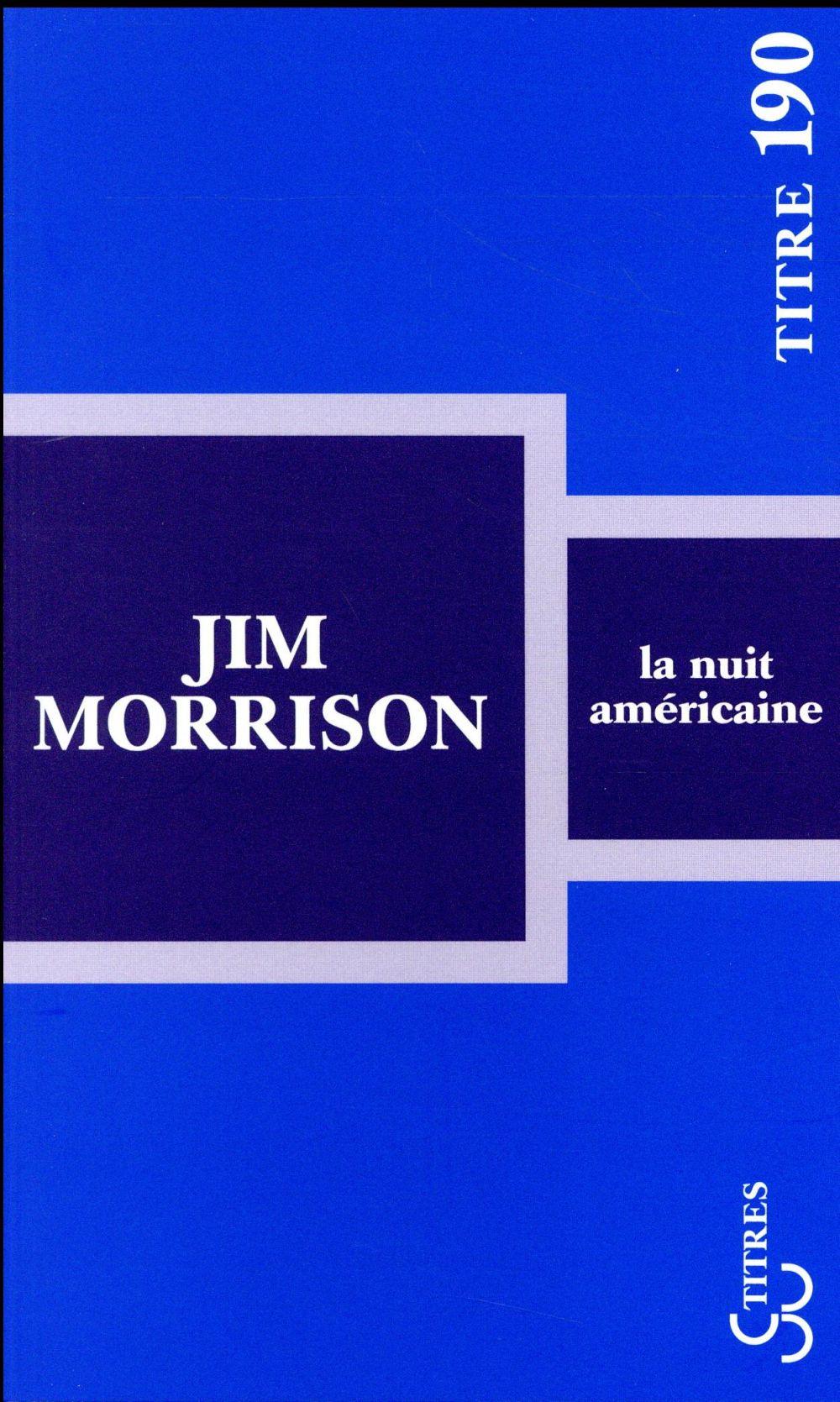 LA NUIT AMERICAINE MORRISON, JIM BOURGOIS