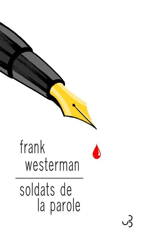 SOLDATS DE LA PAROLE - XXX WESTERMAN FRANK BOURGOIS