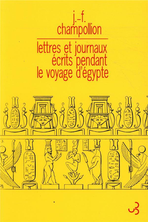 LETTRES ET JOURNAUX ECRITS PENDANT LE VOYAGE D'EGYPTE