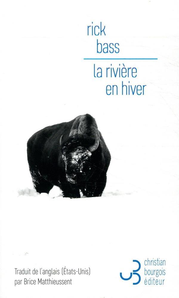 LA RIVIERE EN HIVER BASS, RICK BOURGOIS