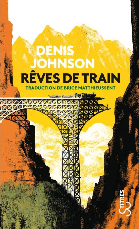 REVES DE TRAIN JOHNSON, DENIS BOURGOIS