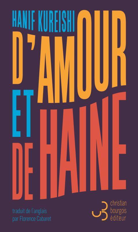 D'AMOUR ET DE HAINE KUREISHI, HANIF BOURGOIS