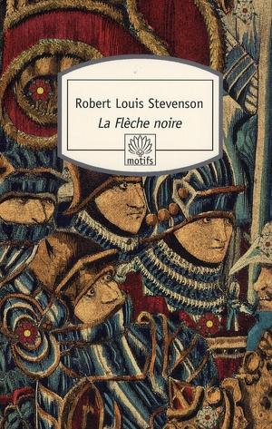 LA FLECHE NOIRE - UNE HISTOIRE STEVENSON R L. DU ROCHER