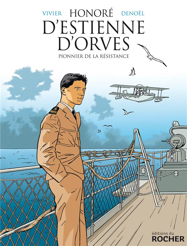 HONORE D'ESTIENNE D'ORVES - PIONNIER DE LA RESISTANCE