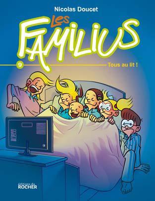 LES FAMILIUS T.9  -  TOUS AU LIT !