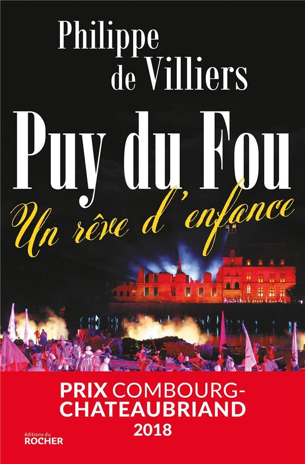PUY DU FOU  -  UN REVE D'ENFANCE