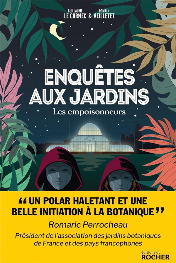 ENQUETES AUX JARDINS - LES EMPOISONNEURS