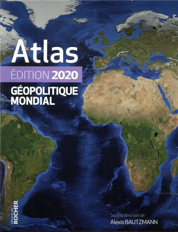 ATLAS GEOPOLITIQUE MONDIAL (EDITION 2020)