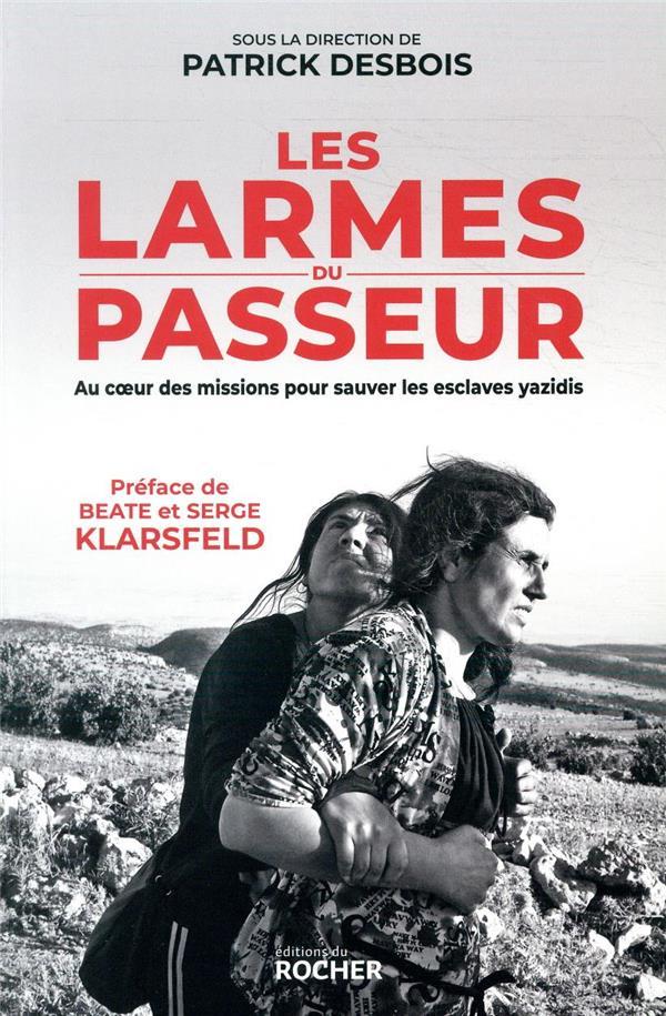 LES LARMES DU PASSEUR  -  AU COEUR DES MISSIONS POUR SAUVER LES ESCLAVES YAZIDIS