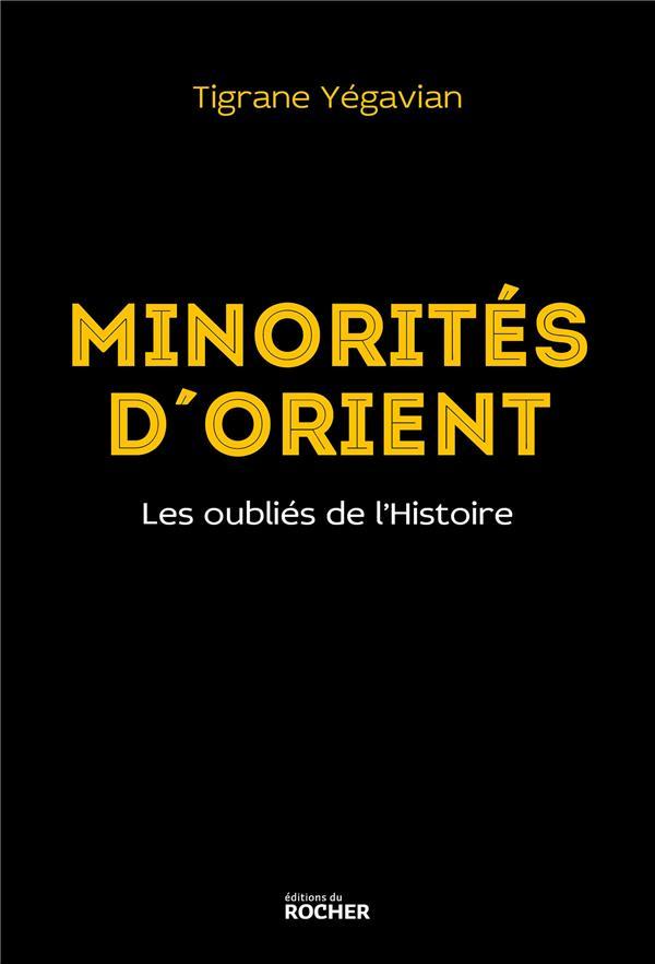 MINORITES D'ORIENT - LES OUBLIES DE L'HISTOIRE