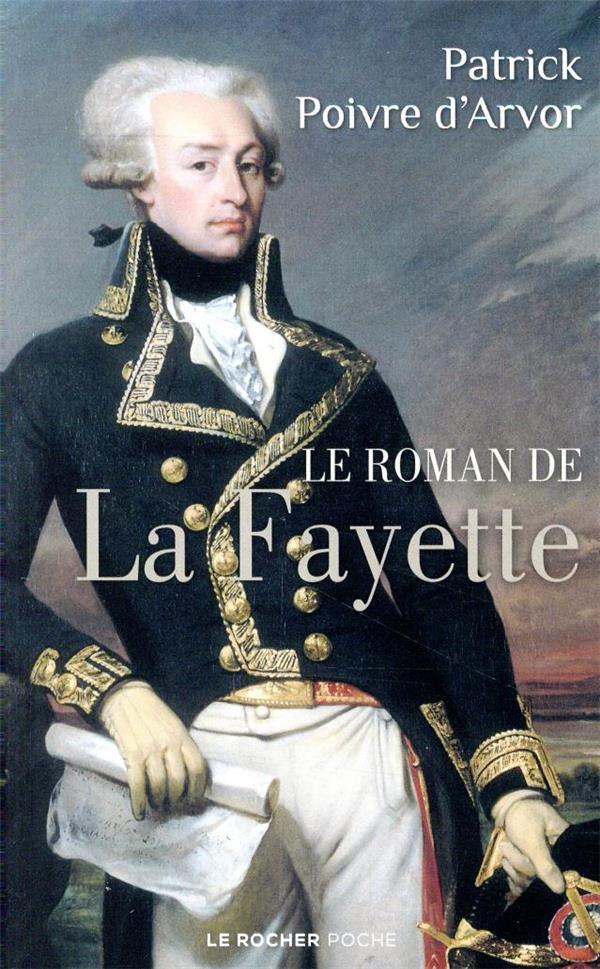 LE ROMAN DE LA FAYETTE POIVRE D-ARVOR P. DU ROCHER