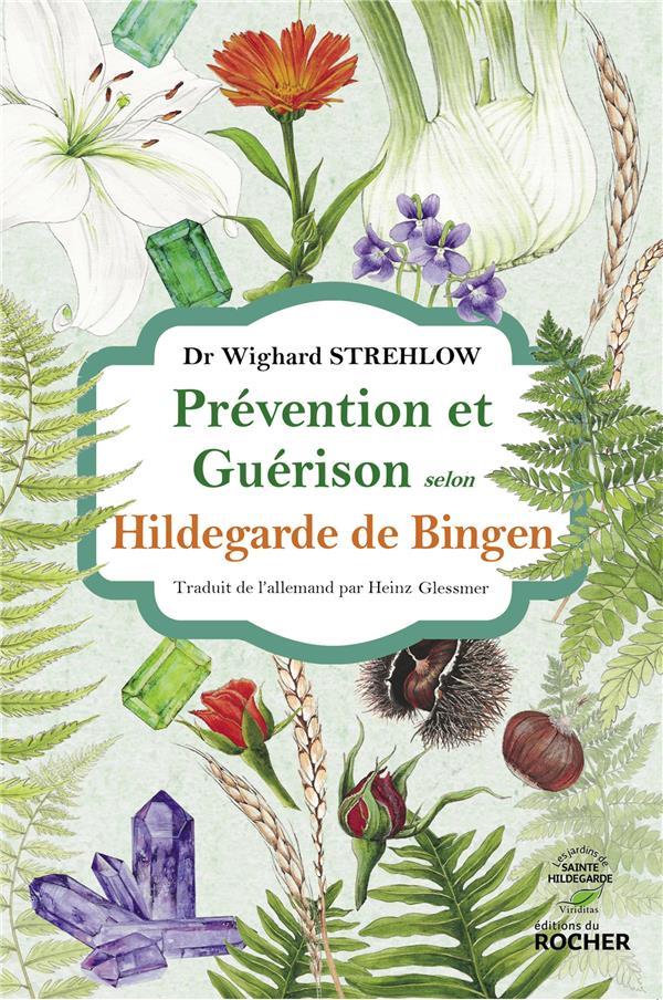 PREVENTION ET GUERISON SELON HILDEGARDE DE BINGEN