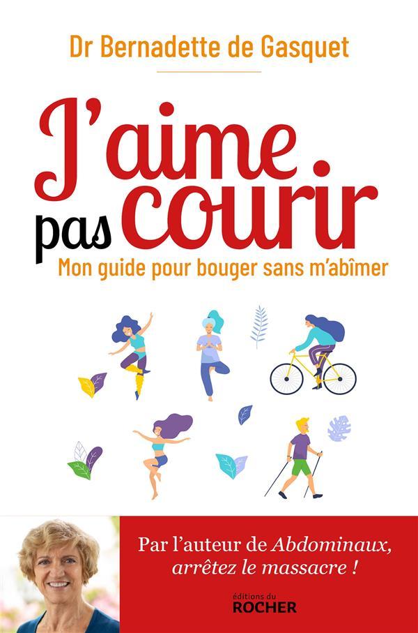 J'AIME PAS COURIR  -  MON GUIDE POUR BOUGER SANS M'ABIMER