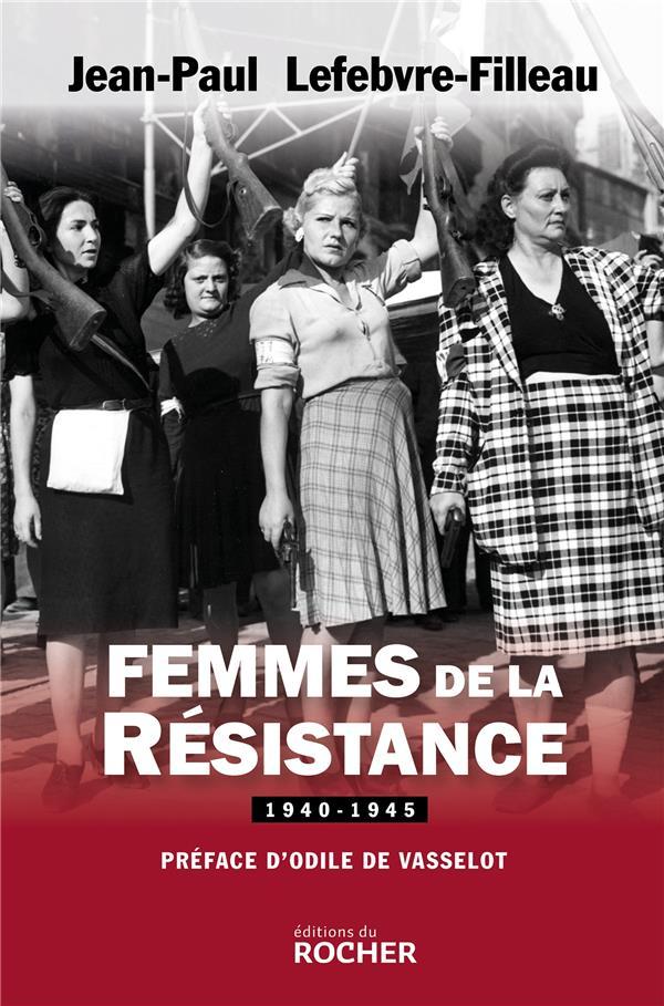 FEMMES DE LA RESISTANCE 1940-1945