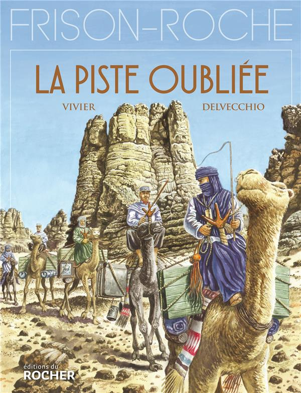 LA PISTE OUBLIEE   D'APRES L'OEUVRE DE ROGER FRISON ROCHE