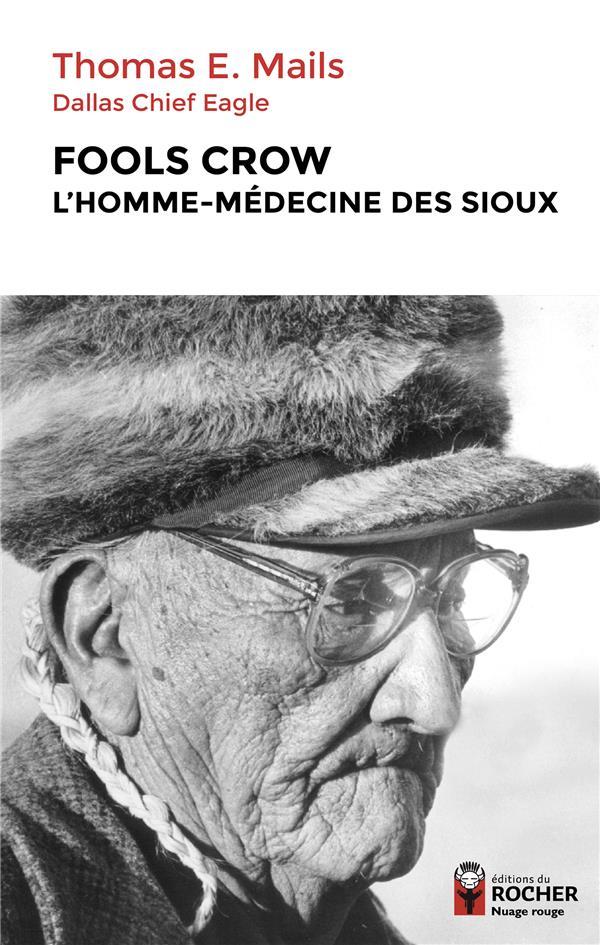 FOOLS CROW, L'HOMME-MEDECINE DES SIOUX
