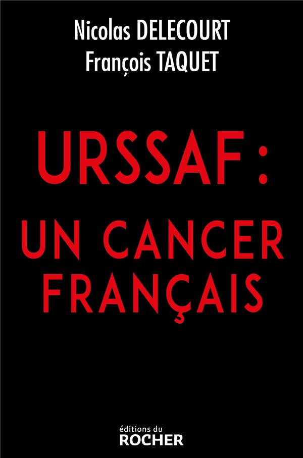 URSSAF : UN CANCER FRANCAIS
