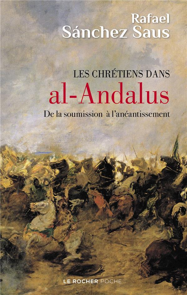 LES CHRETIENS DANS AL-ANDALUS  -  DE LA SOUMISSION A L'ANEANTISSEMENT