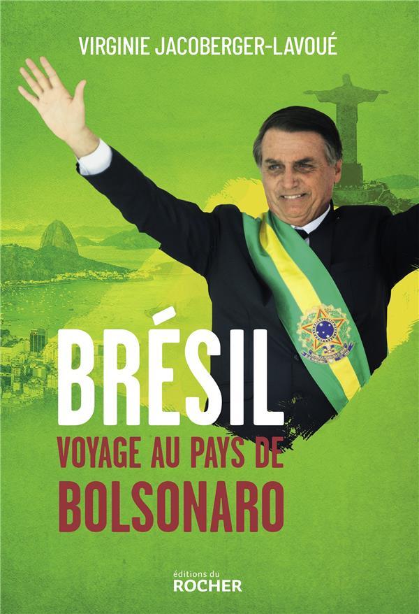 BRESIL, VOYAGE AU PAYS DE BOLSONARO