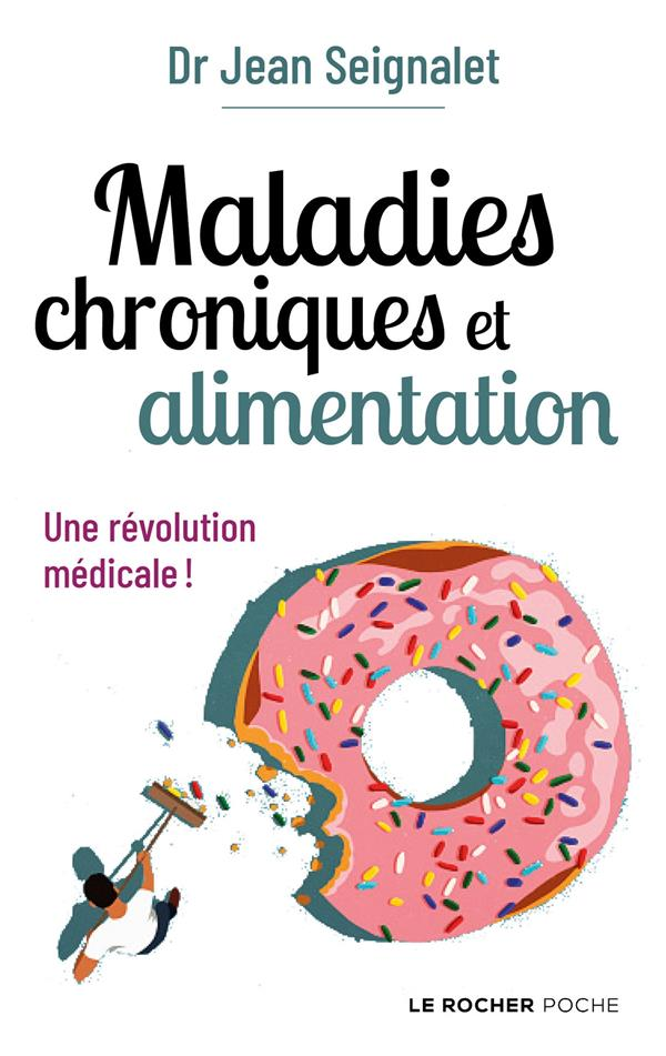 MALADIES CHRONIQUES ET ALIMENTATION  -  UNE REVOLUTION MEDICALE ! SEIGNALET, JEAN DU ROCHER
