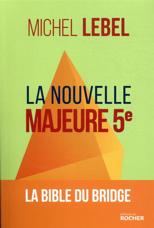 LA NOUVELLE MAJEURE 5E  -  LA BIBLE DU BRIDGE LEBEL, MICHEL DU ROCHER