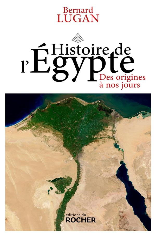 HISTOIRE DE L'EGYPTE  -  DES ORIGINES A NOS JOURS LUGAN, BERNARD DU ROCHER