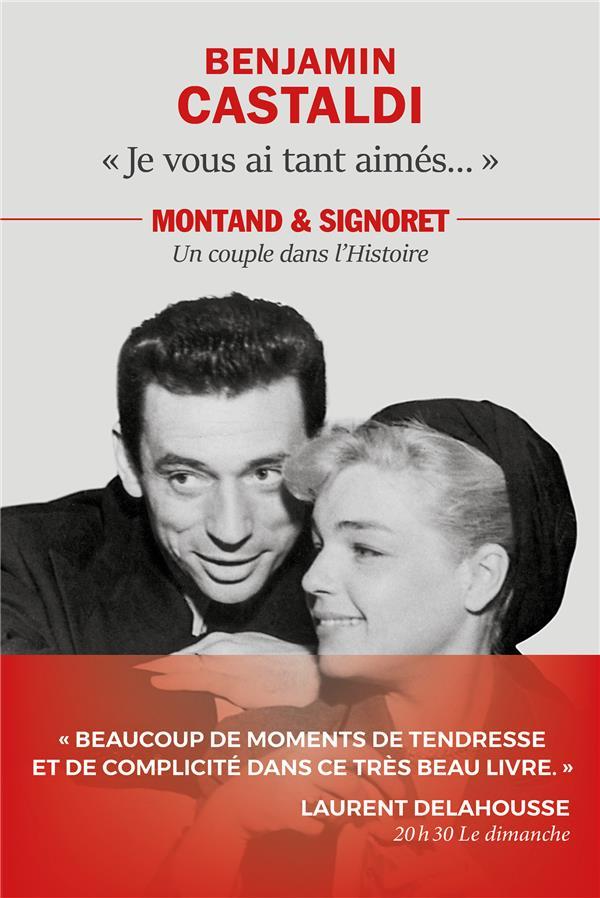 JE VOUS AI TANT AIMES...  -  MONTANT ET SIGNORET, UN COUPLE DANS L'HISTOIRE