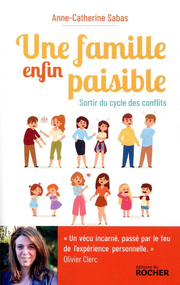 UNE FAMILLE ENFIN PAISIBLE  -  SORTIR DU CYCLE DES CONFLITS