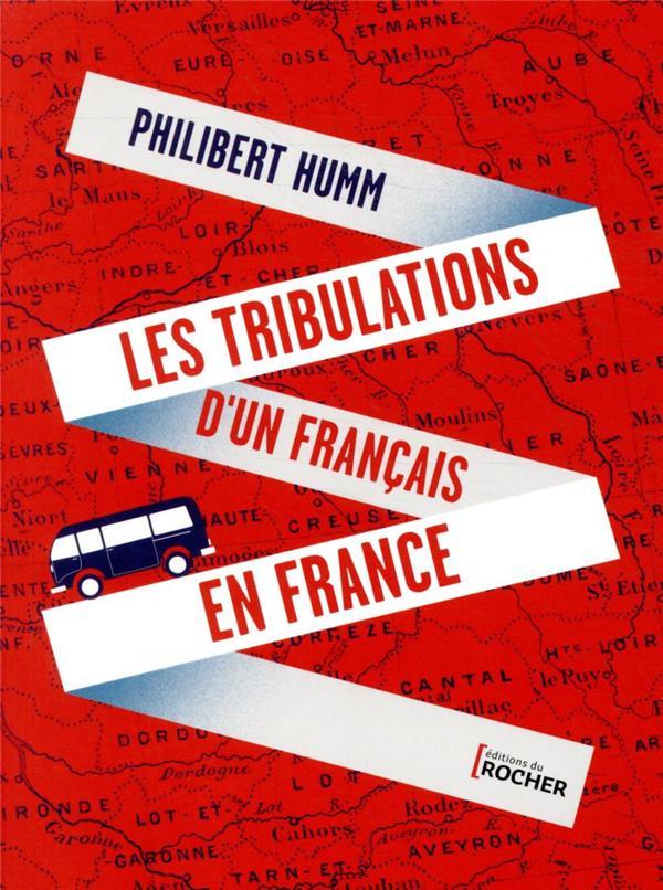 LES TRIBULATIONS D'UN FRANCAIS EN FRANCE HUMM, PHILIBERT DU ROCHER