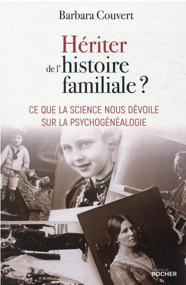 HERITER DE L'HISTOIRE FAMILIALE ? CE QUE LA SCIENCE NOUS DEVOILE SUR LA PSYCHOGENEALOGIE