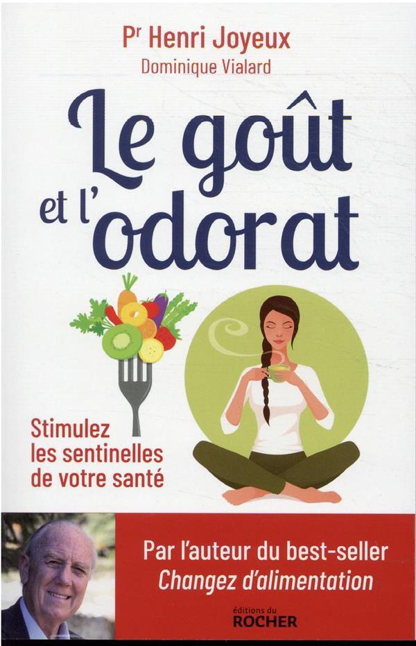 LE GOUT ET L'ODORAT : STIMULEZ LES SENTINELLES DE VOTRE SANTE JOYEUX/VIALARD DU ROCHER