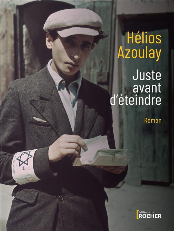 JUSTE AVANT D'ETEINDRE AZOULAY HELIOS DU ROCHER