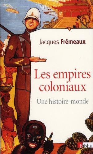 LES EMPIRES COLONIAUX. UNE HISTOIRE-MONDE