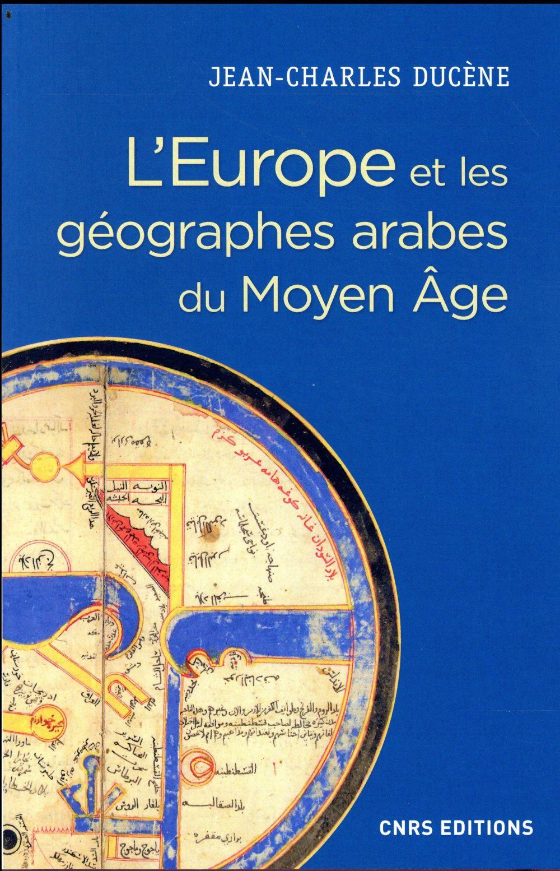 L'EUROPE ET LES GEOGRAPHES ARABES DU MOYEN AGE