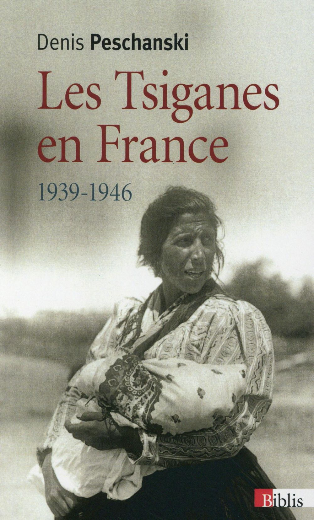 LES TSIGANES EN FRANCE 1939-1946 Peschanski Denis CNRS Editions