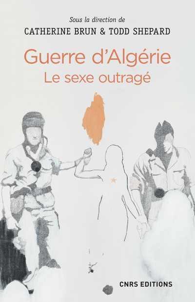 GUERRE D'ALGERIE     LE SEXE OUTRAGE