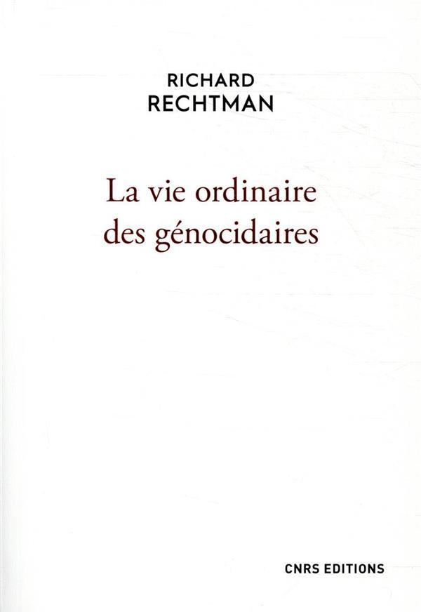 LA VIE ORDINAIRE DES GENOCIDAIRES