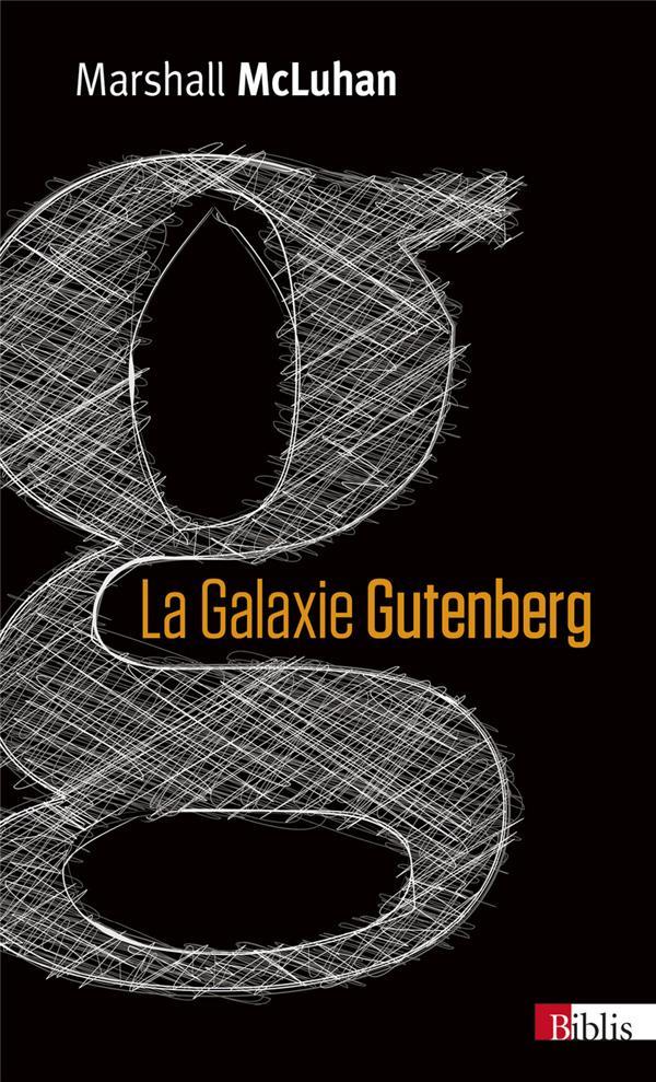 LA GALAXIE GUTENBERG  -  LA GENESE DE L'HOMME TYPOGRAPHIQUE