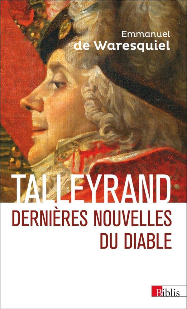 TALLEYRAND - DERNIERES NOUVELLES DU DIABLE Waresquiel Emmanuel de CNRS Editions