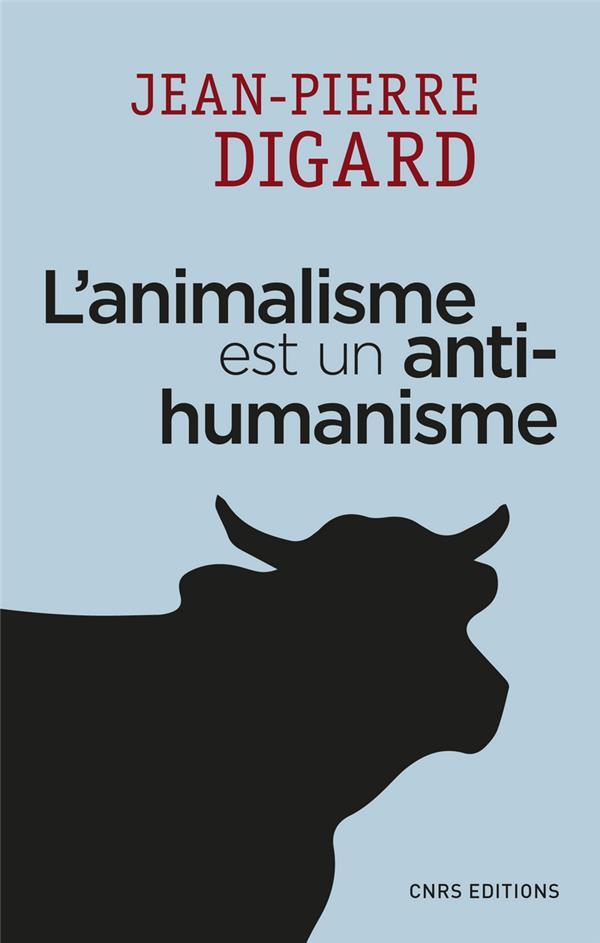 L'ANIMALISME EST UN ANTI HUMANISME