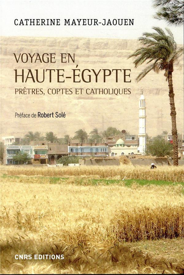 VOYAGE EN HAUTE-EGYPTE - PRETR MAYEUR-JAOUEN/SOLE CNRS EDITIONS