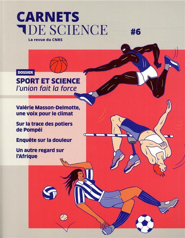 CARNETS DE SCIENCE - TOME 6 LA COLLECTIF CNRS EDITIONS