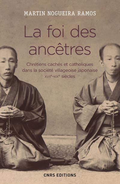 LA FOI DES ANCETRES. CHRETIENS NOGUEIRA RAMOS MARTI CNRS EDITIONS