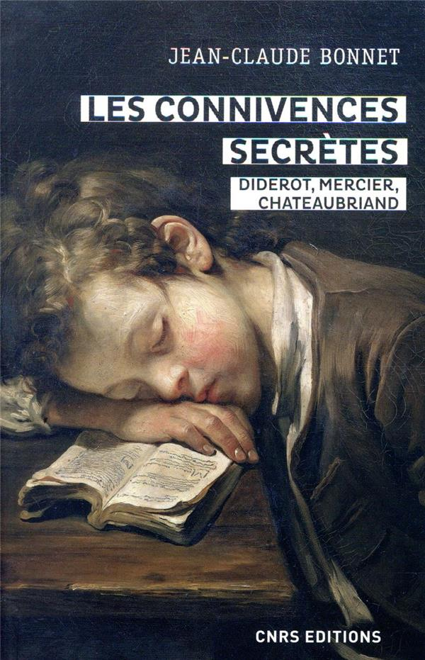 LES CONNIVENCES SECRETES     DIDEROT, MERCIER, CHATEAUBRIAND