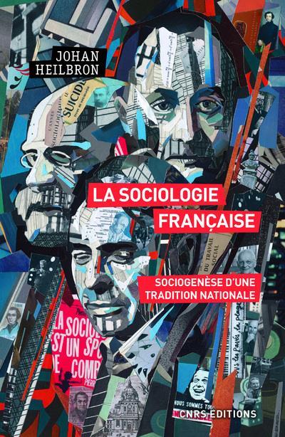 LA SOCIOLOGIE FRANCAISE  -  SOCIOGENESE D'UNE TRADITION NATIONALE