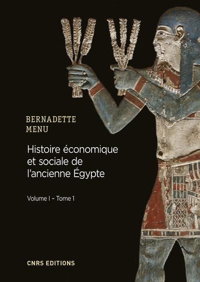 HISTOIRE ECONOMIQUE ET SOCIALE DE L'ANCIENNE EGYPTE T.1     DE NARMER A ALEXANDRE LE GRAND