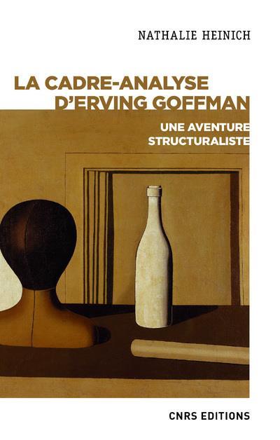 LA CADRE ANALYSE D'ERVING GOFFMAN     UNE APPROCHE STRUCTURALISTE