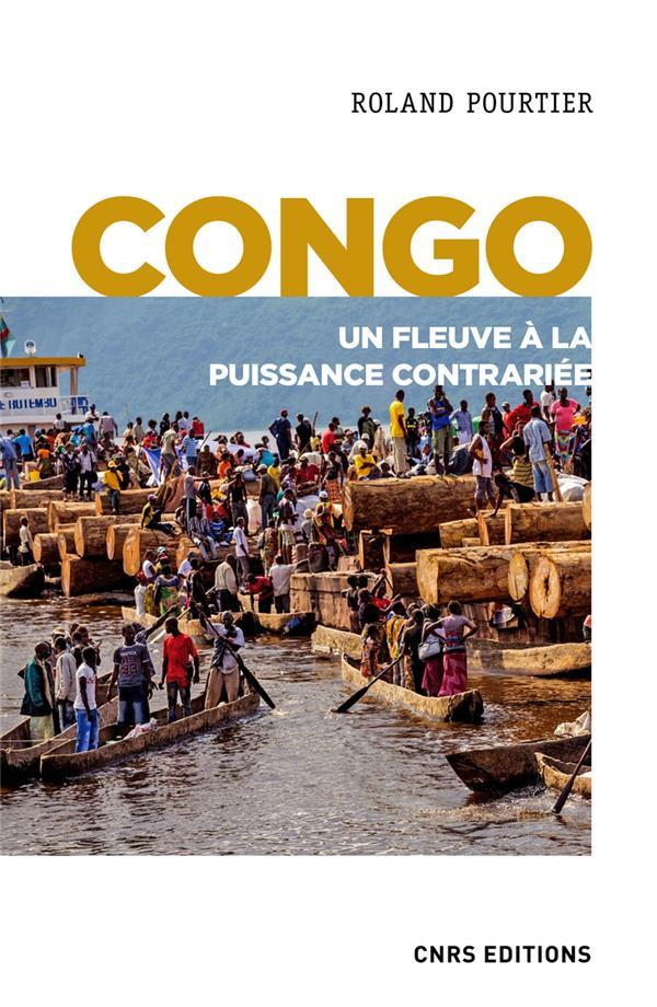 CONGO  -  UN FLEUVE A LA PUISSANCE CONTRARIEE