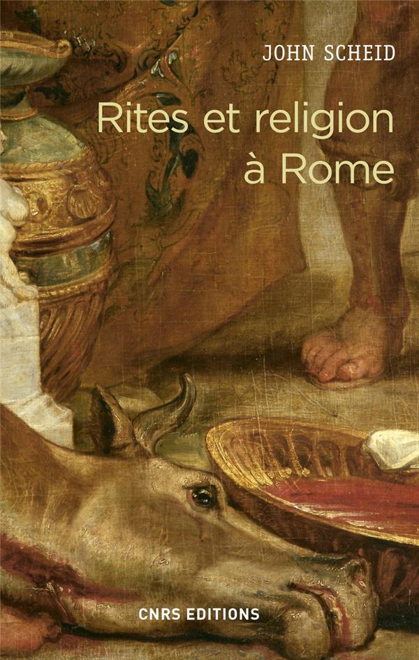 RITES ET RELIGION A ROME SCHEID JOHN CNRS EDITIONS