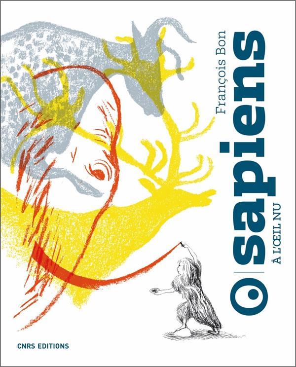 SAPIENS A L-OEIL NU BON FRANCOIS CNRS EDITIONS